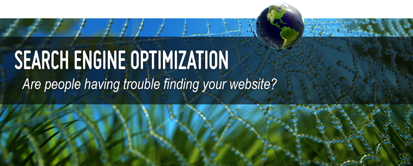 Search Engine Optimization (SEO) - Are people having trouble finding your website?